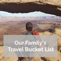 World is Wide Our Family's Travel Bucket List
