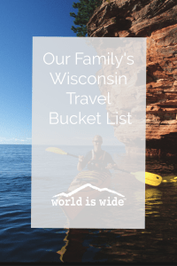 Wisconsin travel bucket list