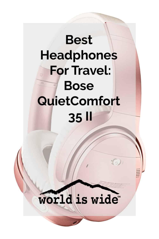 best headphones for travel bose quietcomfort 35 II